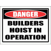C25 - Builders Hoist In Operation Sign
