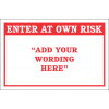 DIC4 - Custom Enter At Own Risk Sign