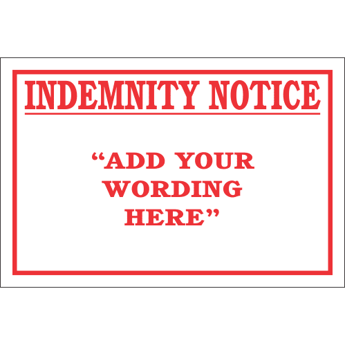 DIC7 - Custom Indemnity Notice Sign