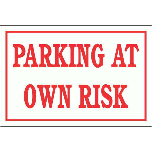 DI28 - Parking At Own Risk Sign
