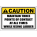 LD26 - Caution Maintain Three Points Sign
