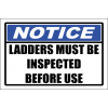 LD24 - ladders Must Be Inspected Sign