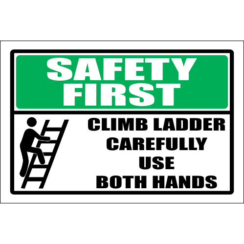 LD6 - Safety First Climb Ladder Sign