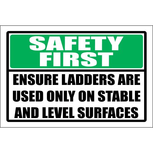 LD25 - Safety First Stable And Level Surface Sign
