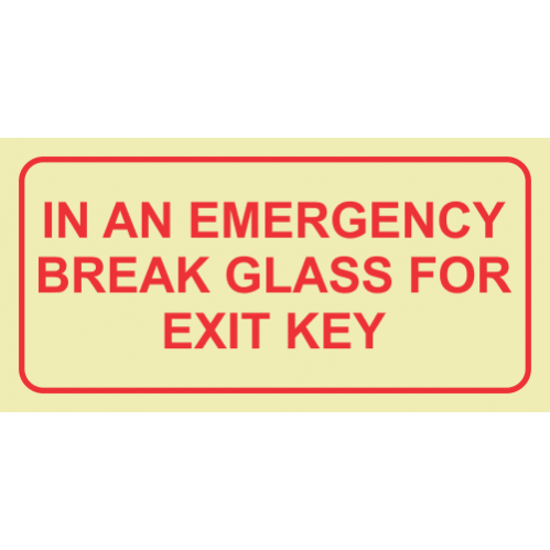 F43 - In An Emergency Break Glass For Exit Key Photoluminescent Sign (Glow In The Dark)