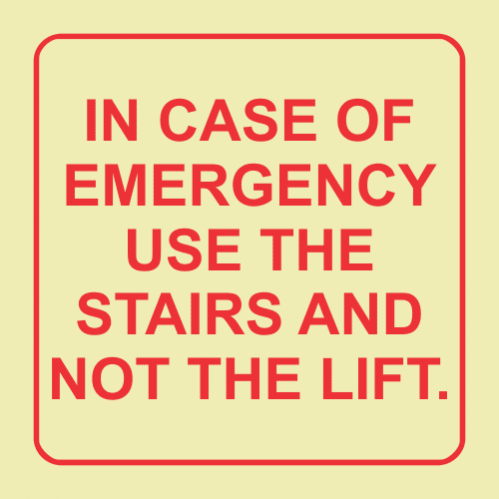 E15 - In Case Of Emergency Use The Stairs And Not The Lift Photoluminescent Sign (Glow In The Dark)