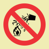 F25 - Water Prohibited As Extinguishing Agent Photoluminescent Sign (Glow In The Dark)