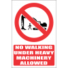 PR46E - No Walking Under Heavy Machinery Explanatory Sign