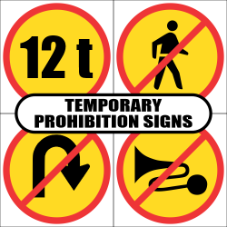 Temporary Prohibition Road Signs