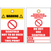 STU10 - Warning Scaffold Not To Be Used Tag