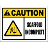 SC34 - Caution Scaffold Incomplete Sign