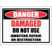 SC36 - Danger Damaged Do Not Use Sign