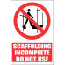 SC6 - Scaffolding Incomplete Sign