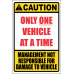 SE20 - Caution One Vehicle Sign