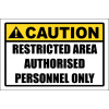 SE95 - Caution Restricted Area Sign