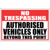 SE44 - No Trespassing Authorised Vehicles Only Beyond This Point