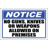 SE70 - Notice No Guns Knives Or Weapons Sign