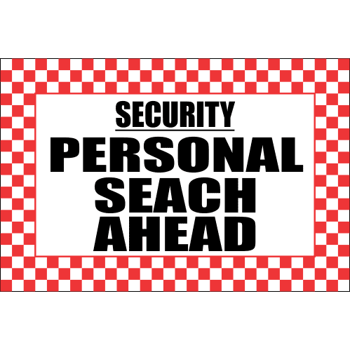 SE68 - Personal Search Ahead Sign